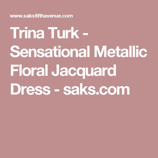 Trina Turk - Sensational Metallic Floral Jacquard Dress - saks.com