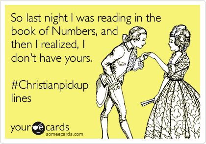 Hahaha great line!Christian Pickup Lines, Christian Pick Up, Laughing So Hard, Pick Up Lines, Too Funny, Christianpickuplines, So Funny, Christian Girls, Funny Christian