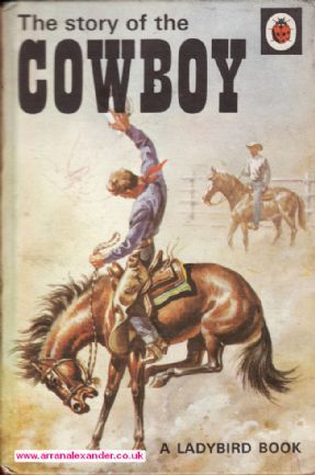 THE STORY OF THE COWBOY Vintage Ladybird Book Series 707