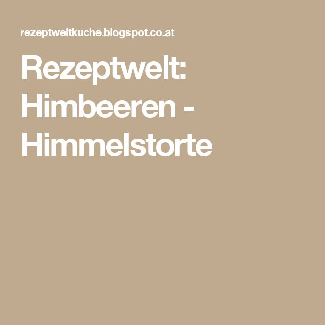 Rezeptwelt: Himbeeren - Himmelstorte