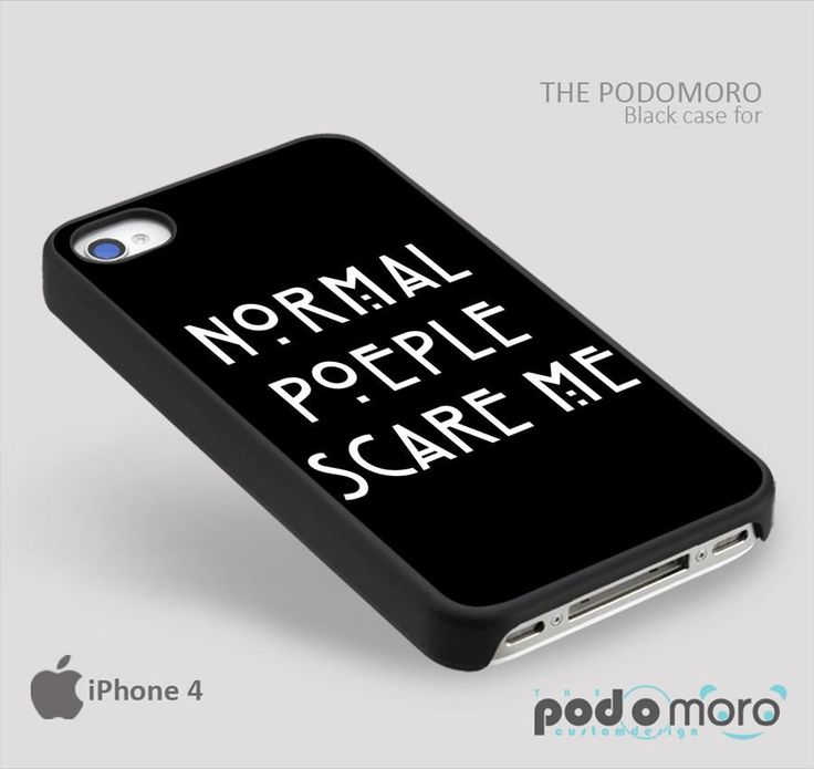 http://thepodomoro.com/collections/cool-mobile-phone-cases/products/normal-people-scare-me-for-iphone-4-4s-iphone-5-5s-iphone-5c-iphone-6-iphone-6-plus-ipod-4-ipod-5-samsung-galaxy-s3-galaxy-s4-galaxy-s5-galaxy-s6-samsung-galaxy-note-3-galaxy-note-4-phone-case