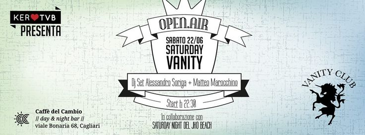 SATURDAY VANITY – OPEN.AIR – CAFFE DEL CAMBIO – CAGLIARI – SABATO 22 GIUGNO