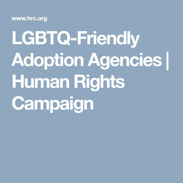 LGBTQ-Friendly Adoption Agencies   Human Rights Campaign