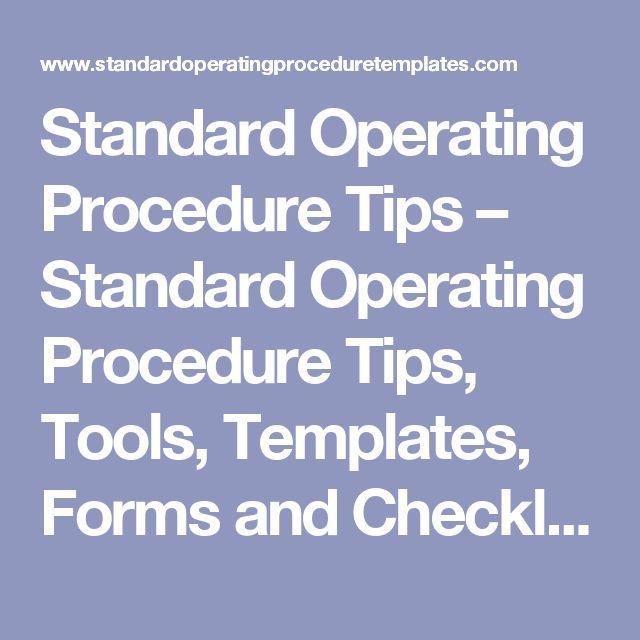 Standard Operating Procedure Tips – Standard Operating Procedure Tips, Tools, Templates, Forms and Checklists