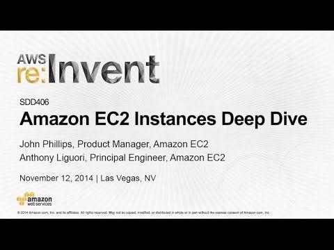 AWS re:Invent 2014 | (SDD406) Amazon EC2 Instances Deep Dive