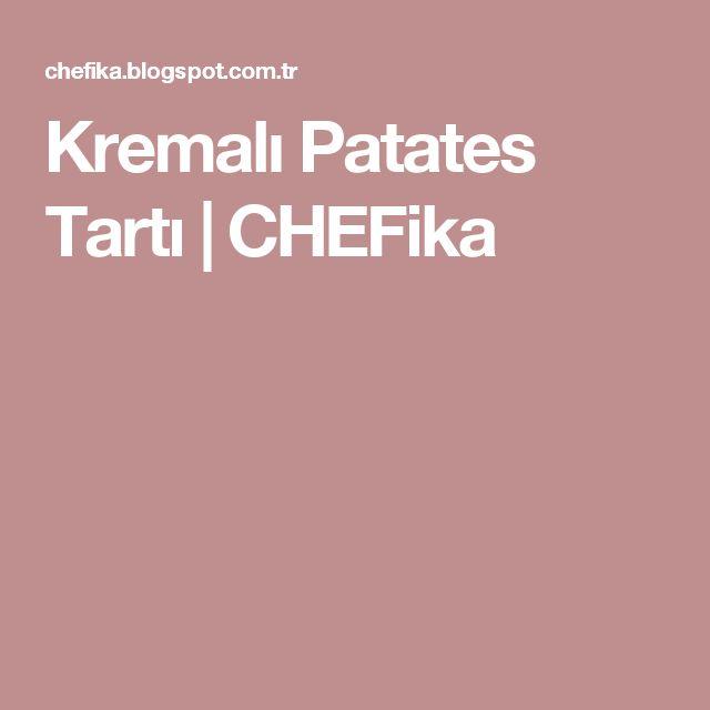 Kremalı Patates Tartı  | CHEFika