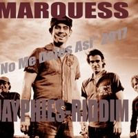 MARQUESS - No Me Dejes Asi (Don't Leave Me This Way)(Jayphies-Riddim) 2017 by Jayphies-Groove on SoundCloud