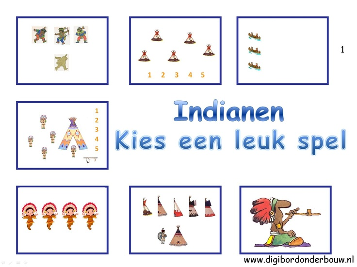 Digibordles: 7 verschillende spelletjes over Indianen voor groep 1. http://digibordonderbouw.nl/index.php/themas/indianen/indianendigibordlessen/viewcategory/183
