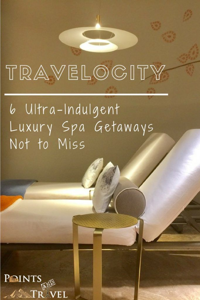 Travelocity: 6 ultra luxury spa getaways not to miss