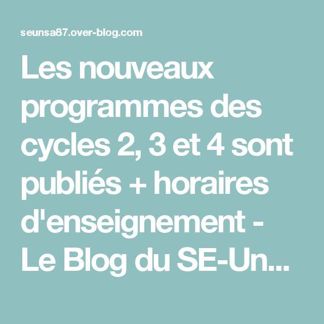 Les nouveaux programmes des cycles 2, 3 et 4 sont publiés + horaires d'enseignement - Le Blog du SE-Unsa 87