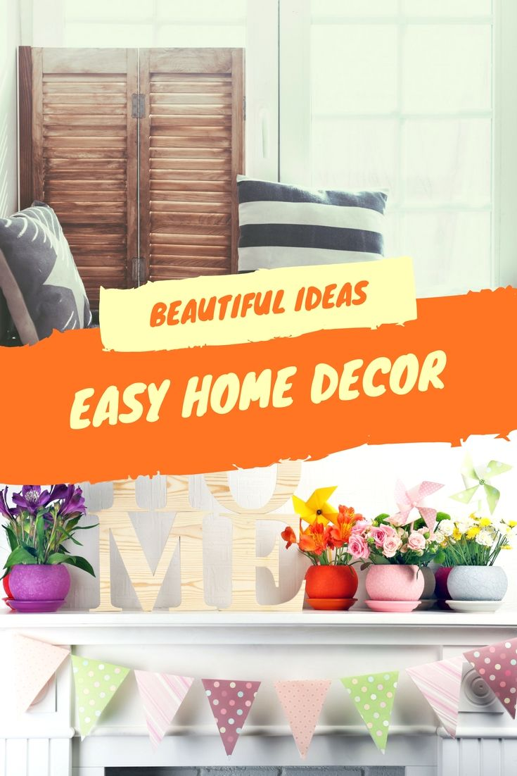 Simple And Easy Home Decor Ideas Including These Trouble Free
