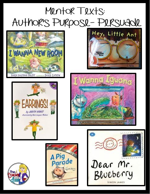 Great mentor texts for author's purpose: To Persuade. Lots of practical tips to teach author's purpose.
