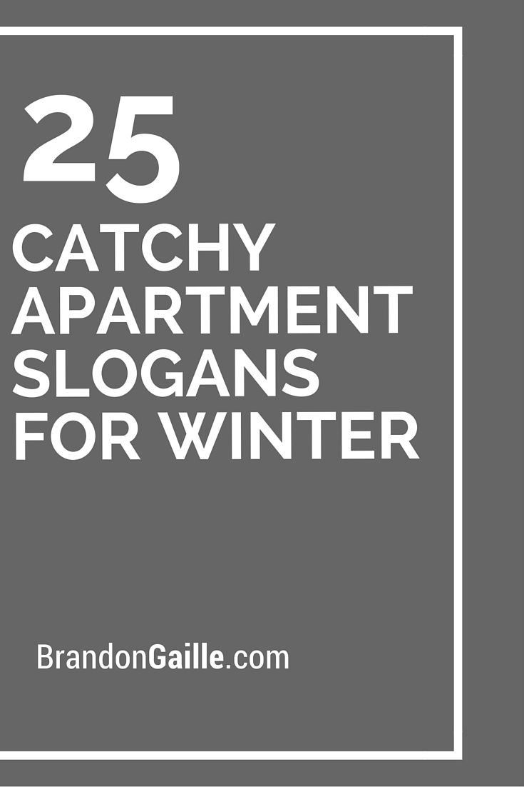 25 Catchy Apartment Slogans for Winter