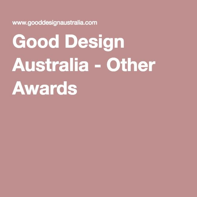 Good Design Australia - Awards. Design and Art awards promote and challenge the growth of these industries in Australia