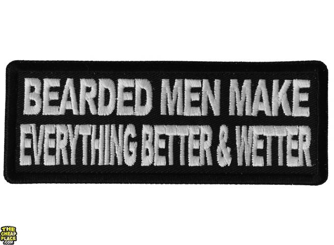 Bearded Men Make Everything Better and Wetter Sew or Iron on Patch Biker Patch