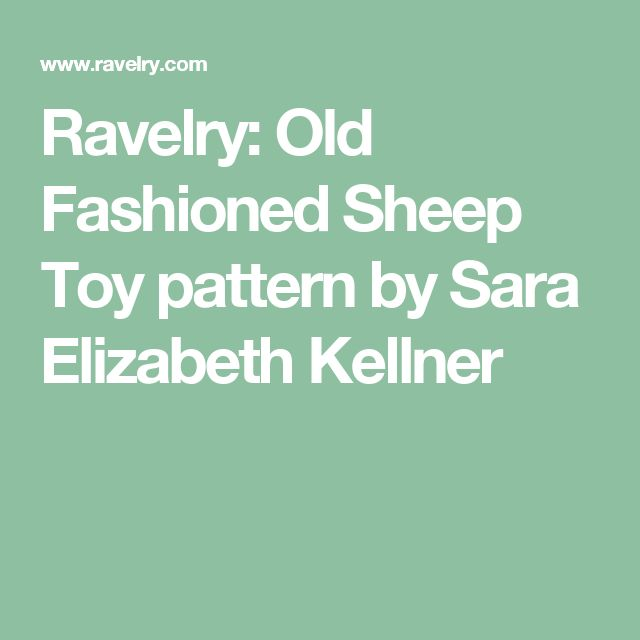 Ravelry: Old Fashioned Sheep Toy pattern by Sara Elizabeth Kellner