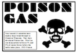 In HistorySimulation.com's World War One Simulation, Germany, France and Great Britain all develop Poison Gas and have the option of using it in battle.  Poison gas was extremely unpredictable and needed perfect conditions to even have a limited effect. Tear Gas, Chlorine Gas and Mustard Gas were developed during the war. http://www.historysimulation.com/WorldWarI.html #WWI #SSchat #USHistory #WorldHistory #HistoryTeacher #history