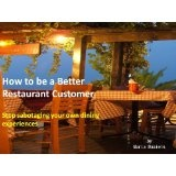 How to be a Better Restaurant Customer (Kindle Edition)By Marta Daniels