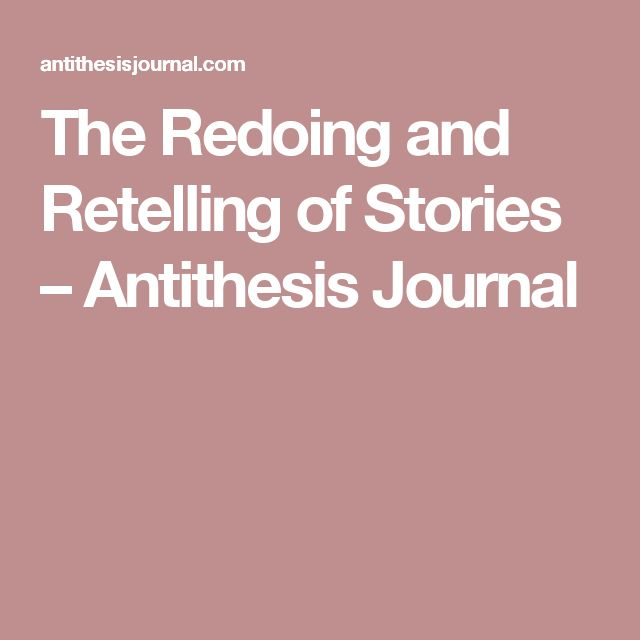 The Redoing and Retelling of Stories – Antithesis Journal