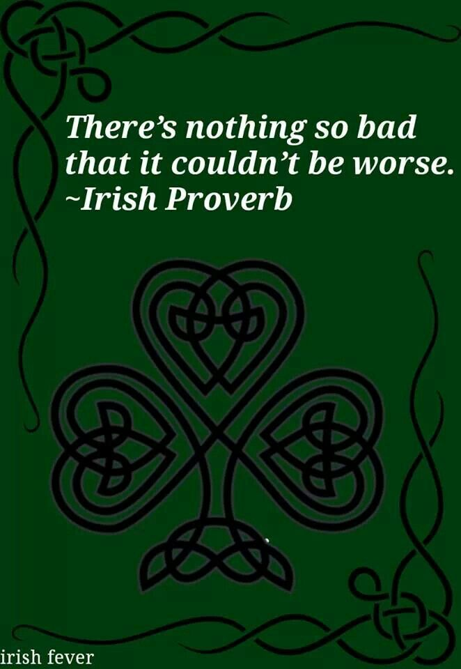 To be read with a smile on the face, and a Guinness in the hand...Irish fatalism.