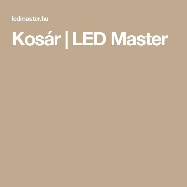 Kosár | LED Master