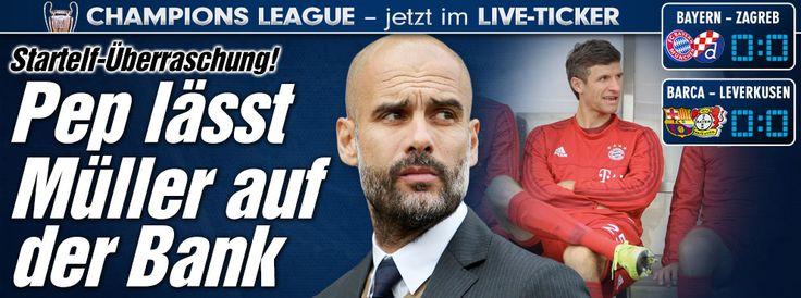 Mueller auf d.Bank! FCBayern http://sportdaten.bild.de/sportdaten/uebersicht/sp1/fussball/co19/champions-league/#sp1,co19,se18454,ro58798,md0,gm2,ma2479943,pe0,to0,te0,ho209,aw489,rl0,na4,nb2,nc1,nd1,ne1,jt0, Leverkusen http://sportdaten.bild.de/sportdaten/uebersicht/sp1/fussball/co19/champions-league/#sp1,co19,se18454,ro58797,md0,gm2,ma2479969,pe0,to0,te0,ho597,aw205,rl0,na4,nb2,nc1,nd1,ne1,jt0,