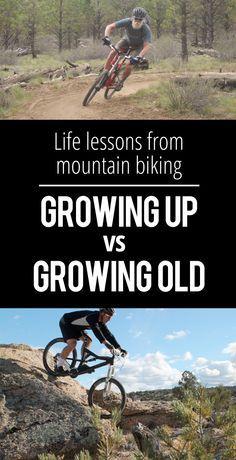 Life Lessons from Mountain Biking: Growing Up vs. Growing Old | Singletracks Mountain Bike News