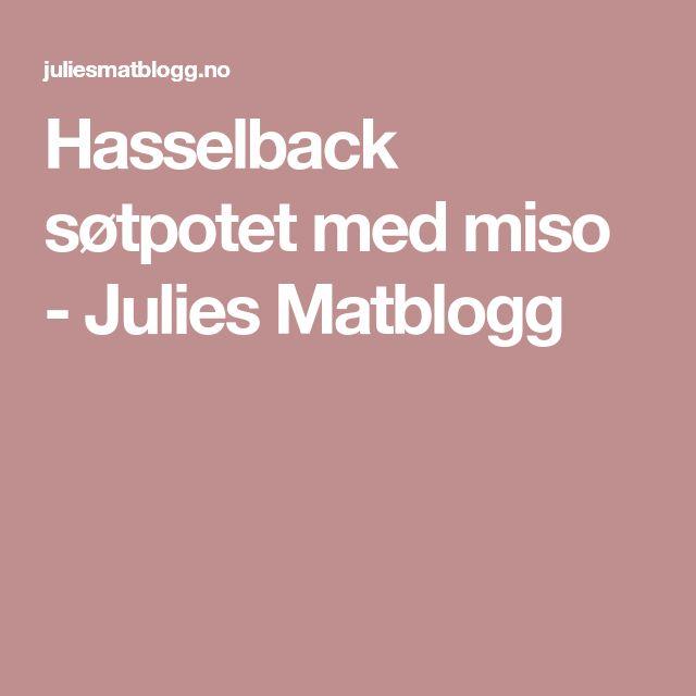 Hasselback søtpotet med miso - Julies Matblogg