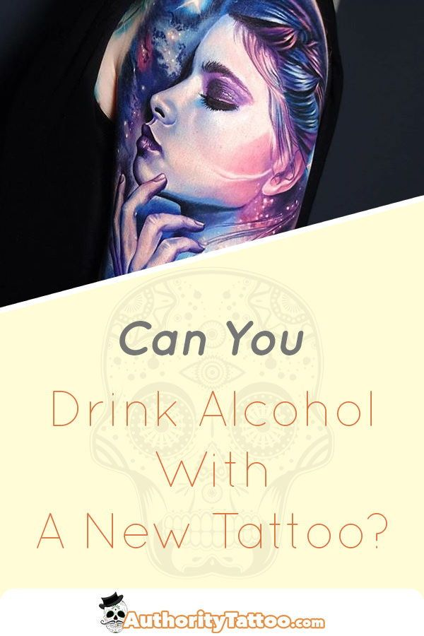 Many Things Can Go Wrong With A Tattoo By Drinking Alcohol Before Or