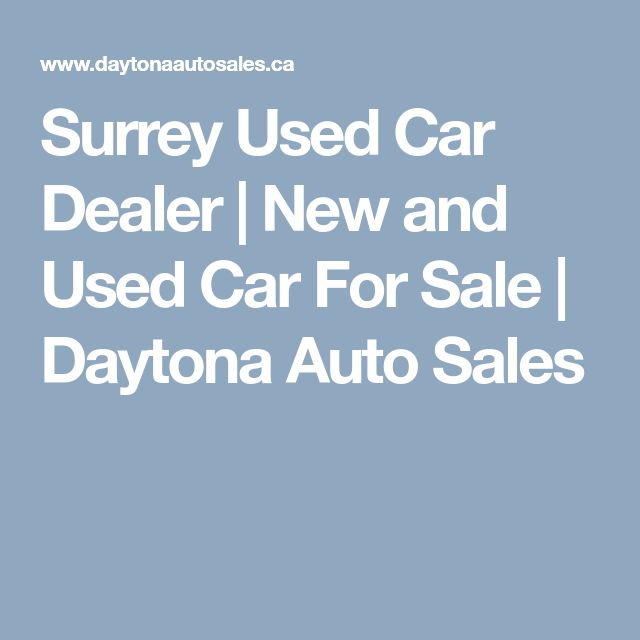 Surrey Used Car Dealer | New and Used Car For Sale | Daytona Auto Sales