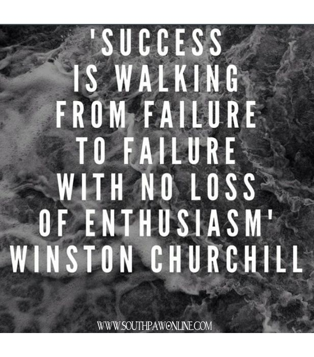 "Winston Churchill Quote On Failure: ""Success Is Walking From Failure To Failure With No Loss"