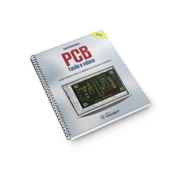 PCB facile e veloceGuida pratica per lo sbroglio di circuiti stampati Prezzo: €8.49