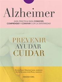 Alzheimer : guía práctica para conocer, comprender y convivir con la enfermedad / Carlos Hernández Lahoz, Secundino López-Pousa.-- [S.l.] : Nobel, 2016.