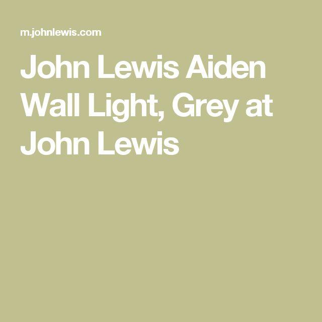 John Lewis Aiden Wall Light Grey LightsJohn LewisWallpapersLiving Room