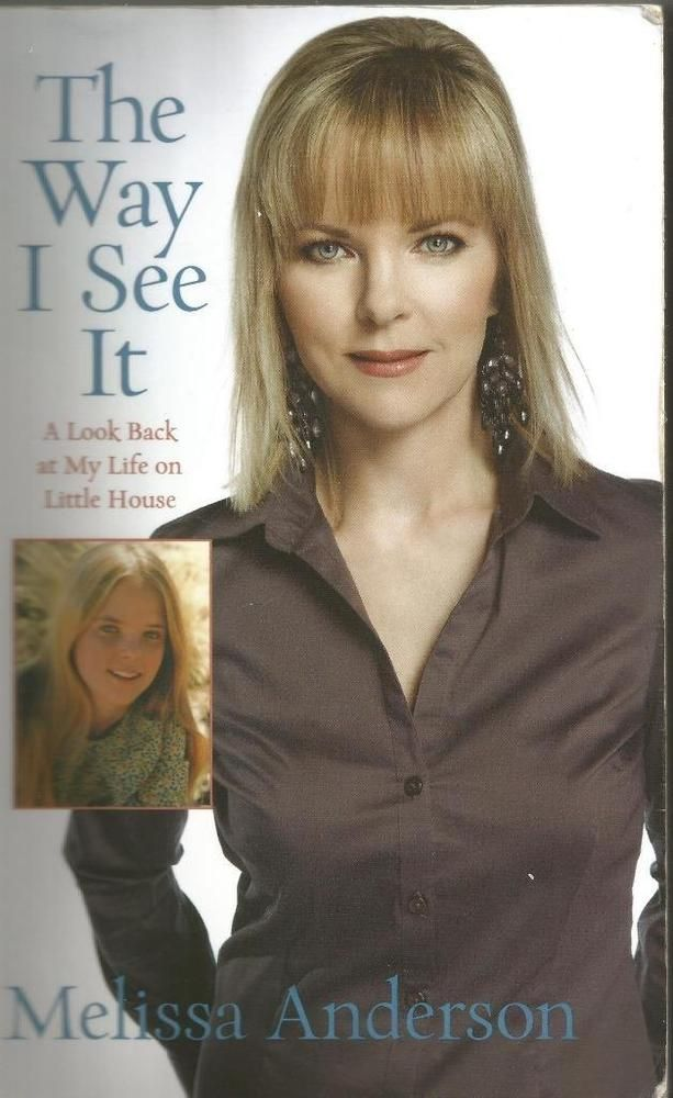 The Way I See It - A Look Back at My Life on Little House - Melissa Anderson