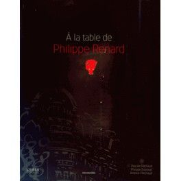À LA TABLE DE PHILIPPE RENARD
