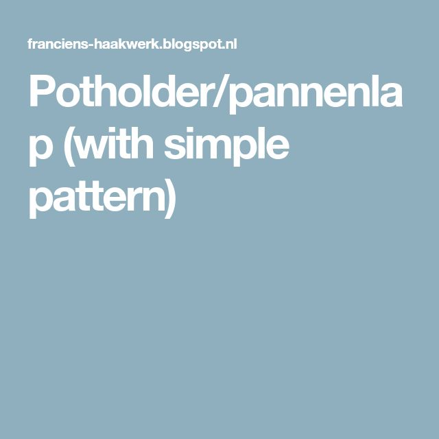 Potholder/pannenlap (with simple pattern)