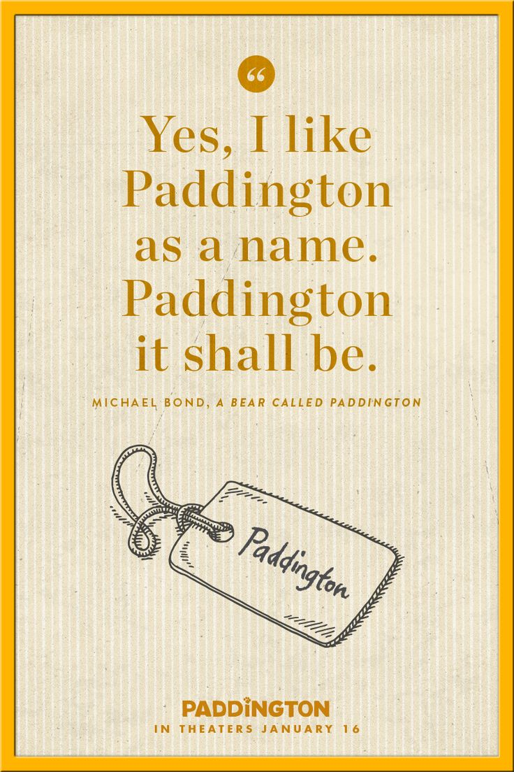 We can't imagine him as anything other than Paddington! It's perfect, don't you think? | Paddington