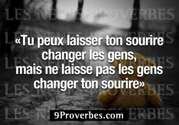 «Tu peux laisser ton sourire changer les gens,mais ne laisse pas les gens changer ton sourire»