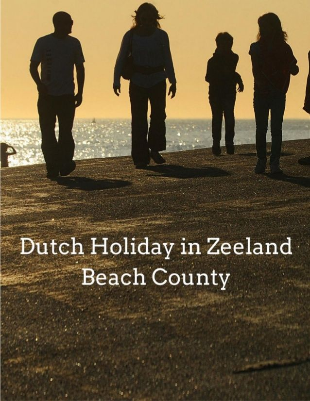 http://www.vakantiezeeland.nl/  Have you ever thought about a holiday in the Netherlands? It's a place where you can enjoy a beautiful seaside. A holiday destination like that is easily found in the South of Holland. It is a delta area where the River Schelde and the Rhine flow to the ...