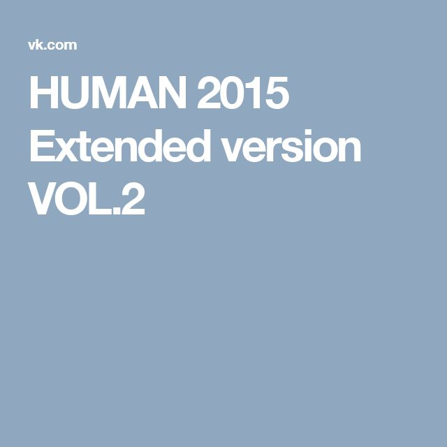 HUMAN 2015 Extended version VOL.2