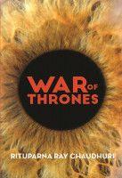 War of Thrones -The Revival- Selected Topics on English Literature, an ebook by Rituparna Ray Chaudhuri at Smashwords