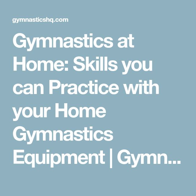 Gymnastics at Home: Skills you can Practice with your Home Gymnastics Equipment | Gymnastics HQ