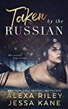 Taken by the Russian by Alexa Riley (Author) Jessa Kane (Author) #Kindle US #NewRelease #Fiction #eBook #ad
