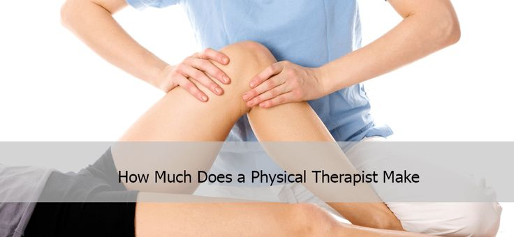 How Much Does a Physical Therapist Make