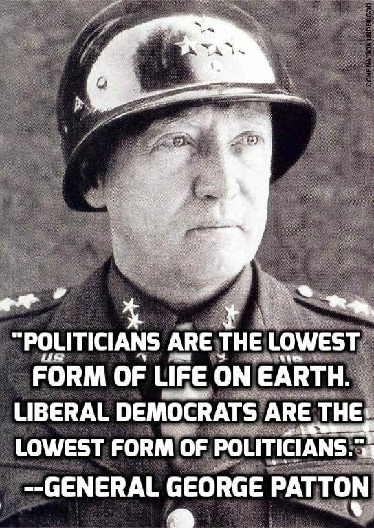 General George Patton #I approve message/r give top marks to those who died/served/r serving  4 freedom 2 create it! FCK-BHO!