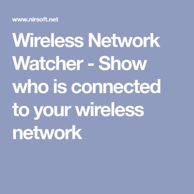 Wireless Network Watcher - Show who is connected to your wireless network