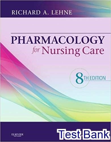 Test Bank For Pharmacology For Nursing Care 8th Edition By