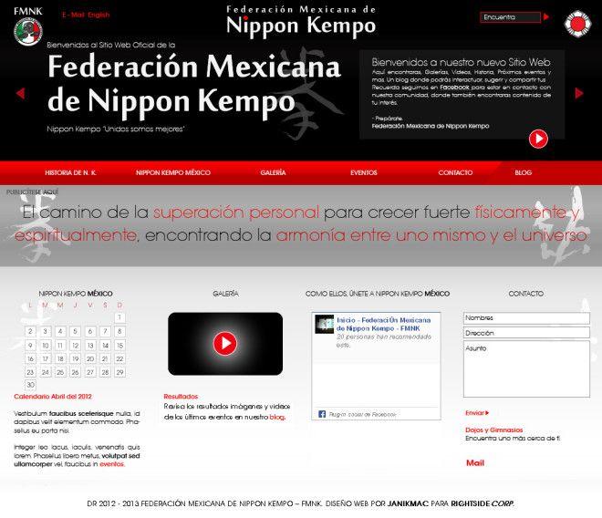 Portafolio: Diseño de Sitio Web con BLOG sobre artes marciales para la Federación Mexicana de Nippon Kempo (FMNK), la publicación de su historia, blog con comentarios vía Facebook,  galería de imágenes y videos, calendario de eventos y formulario de contacto.  Todo el contenido puede ser administrado por el cliente.  Propuesta inicial: http://janikmac.com/portafolio/diseno-web-artes-marciales-nippon-kempo/