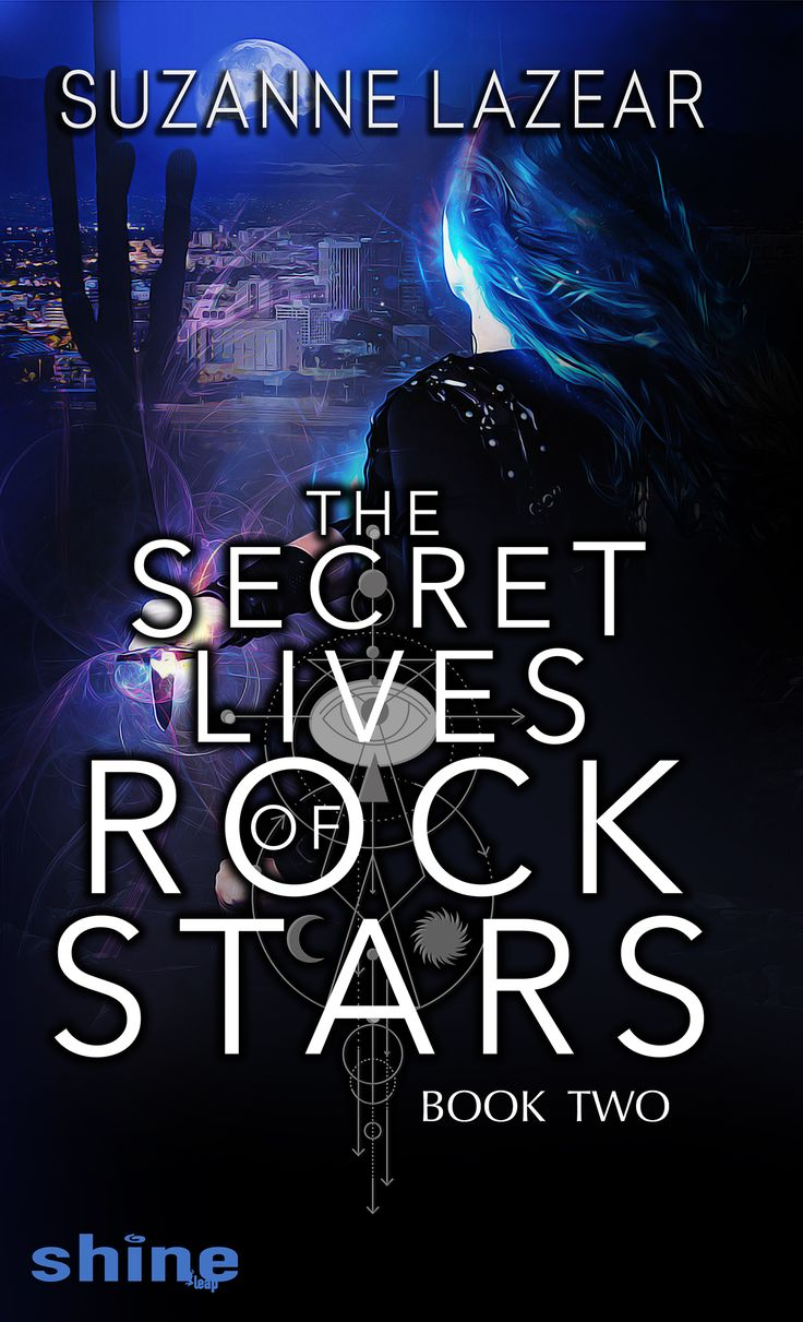 The Secret Lives of Rockstars: Book Two by Suzanne Lazear